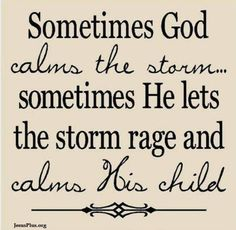 Sometimes God calms the storm Quote