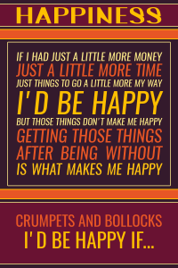I'd be happy if... Do you wish to find true happiness like I have? Read about what it really means to find happiness.