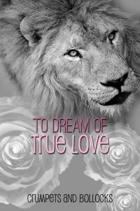 To Dream of True Love, what love is really true?