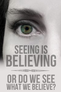 Seeing is Believing, or do we see what we want to see? Our eyes aren't really seeing reality. They see our perceptions. Mental Health   Spirituality   Mindfulness